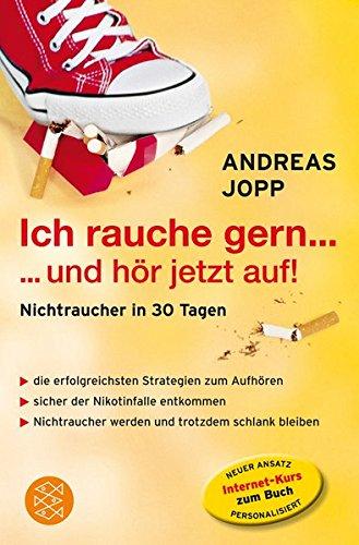 Ich rauche gern ... und hr jetzt auf: Nichtraucher in 30 Tagen